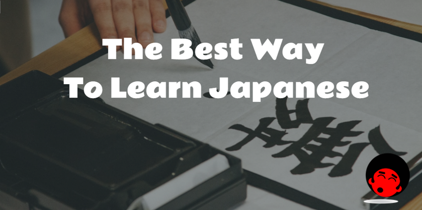 What is the best way to learn Japanese?